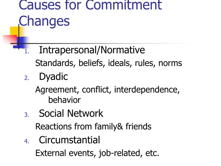 Causes for Commitment Changes