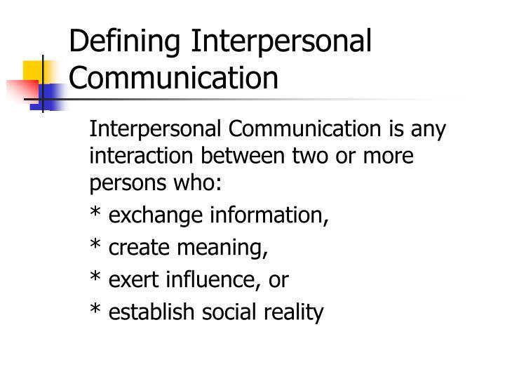 Defining Interpersonal Communication