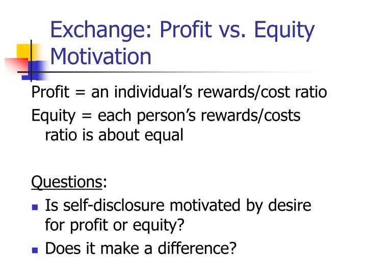 Exchange: Profit vs. Equity Motivation