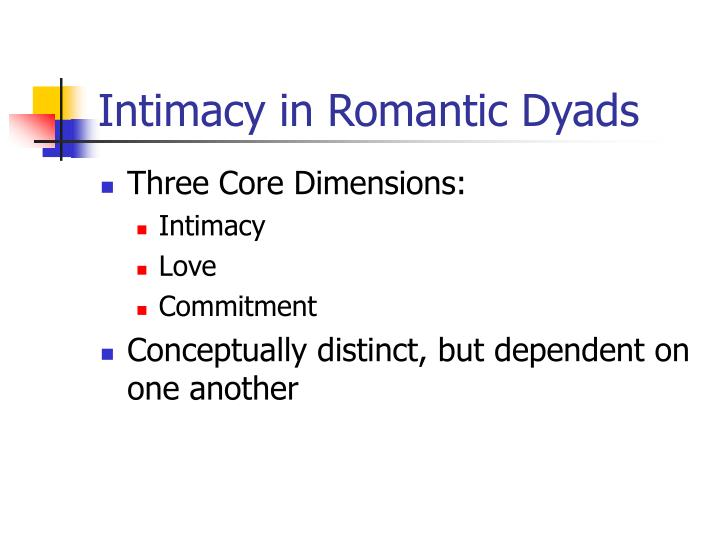Intimacy in Romantic Dyads