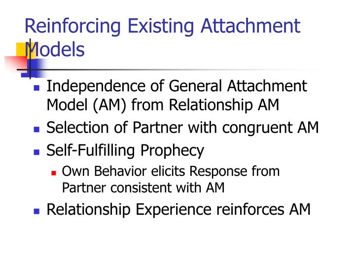 Reinforcing Existing Attachment Models