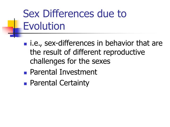 Sex Differences due to Evolution