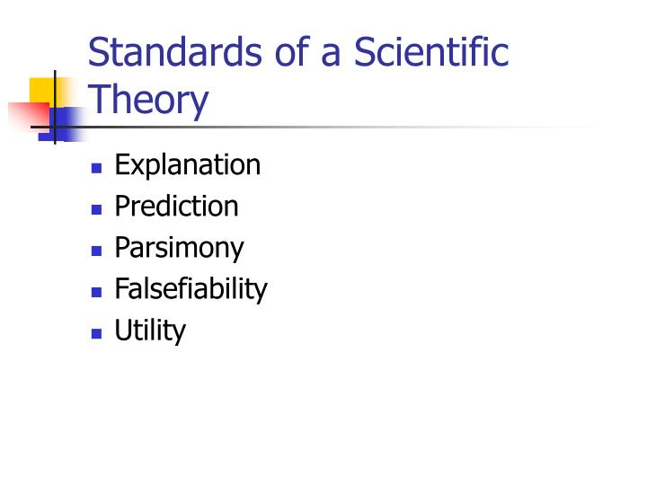 Standards of a Scientific Theory