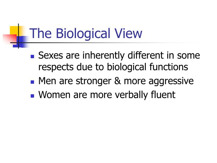The Biological View