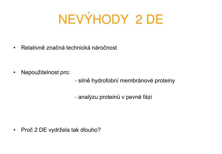 NEVÝHODY  2 DE