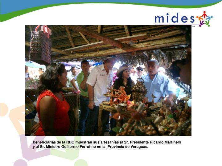 Beneficiarias de la RDO muestran sus artesanías al Sr. Presidente Ricardo Martinelli y al Sr. Ministro Guillermo Ferrufino en la  Provincia de Veraguas.
