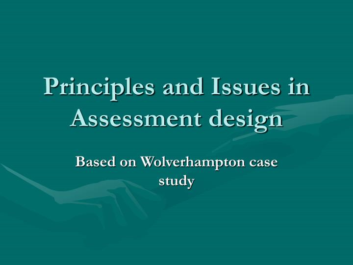 principles and issues in assessment design n.