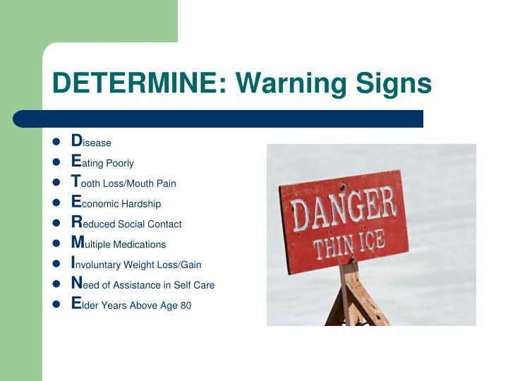 DETERMINE: Warning Signs