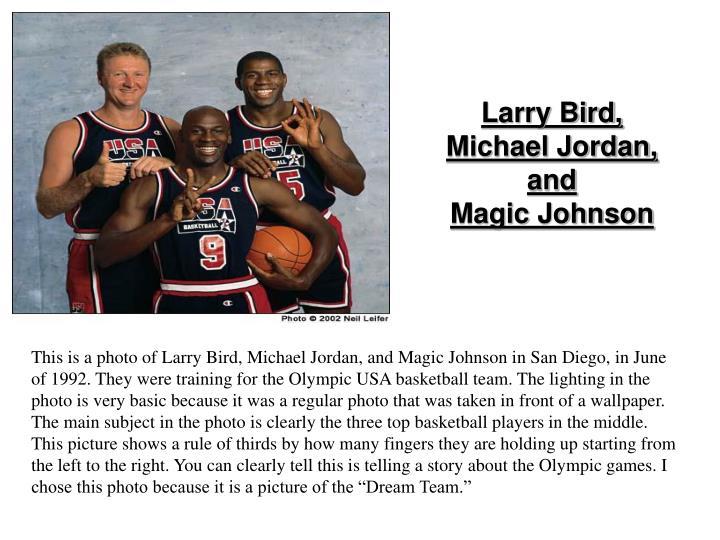 Larry Bird, Michael Jordan, and
