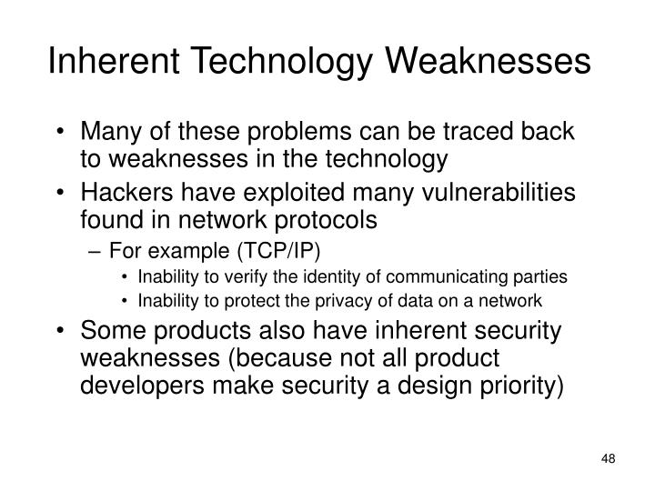 Inherent Technology Weaknesses