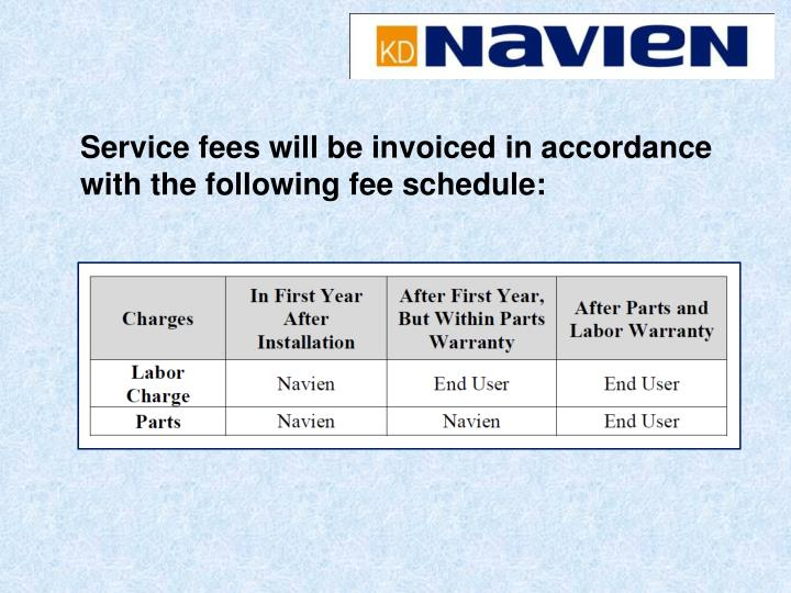 Service fees will be invoiced in accordance with the following fee schedule: