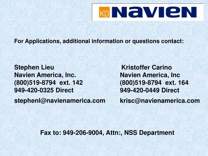 For Applications, additional information or questions contact: