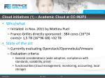cloud initiatives 1 academic cloud at cc in2p3
