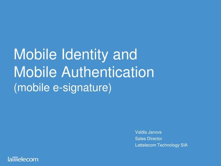 mobile identity and mobile authentication mobile e signature n.