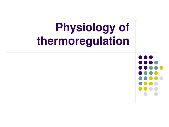 physiology of thermoregulation n.