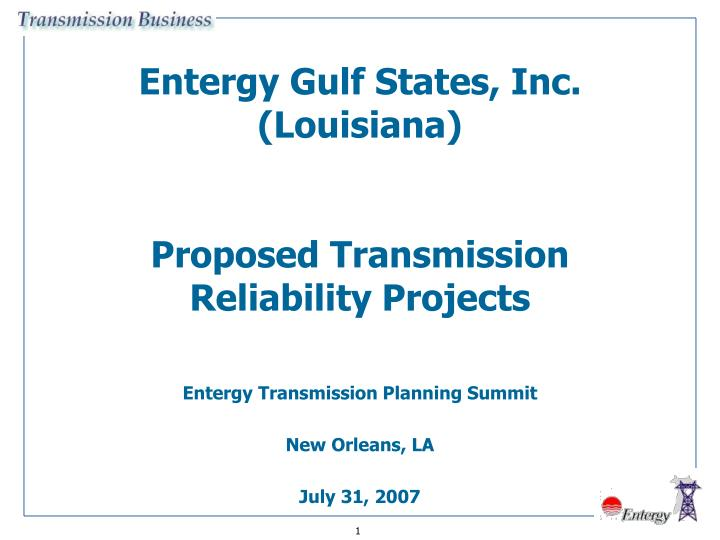 Entergy gulf states inc louisiana proposed transmission reliability projects