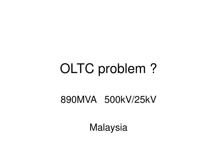 OLTC problem ?