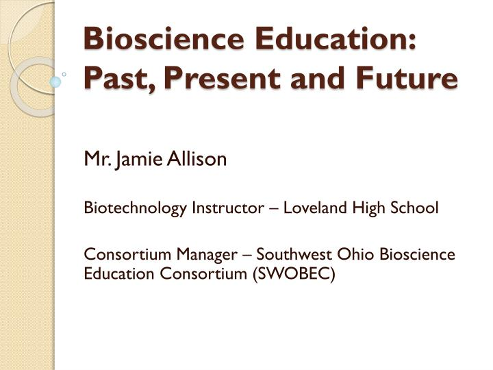 bioscience education past present and future n.