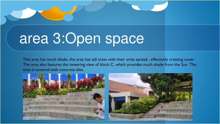 area 3:Open space