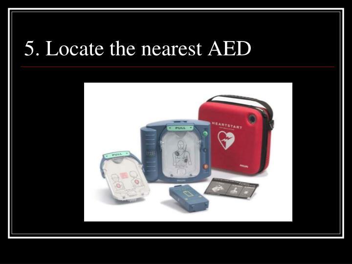 5. Locate the nearest AED