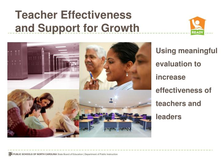teacher effectiveness By sean slade teacher effectiveness and teacher growth should not be considered different animals the teacher who reflects on, learns, and improves her teaching technique is the same teacher who reflects on, learns, and improves her own role.