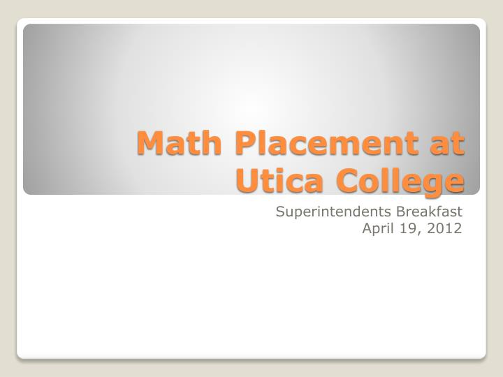 math placement at utica college n.