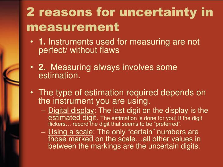 2 reasons for uncertainty in measurement