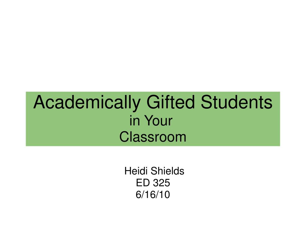 Academically Gifted Students in Your Classroom - PowerPoint PPT Presentation