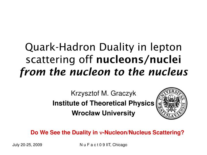 quark hadron duality in lepton scattering off nucleons nuclei from the nucleon to the nucleus n.