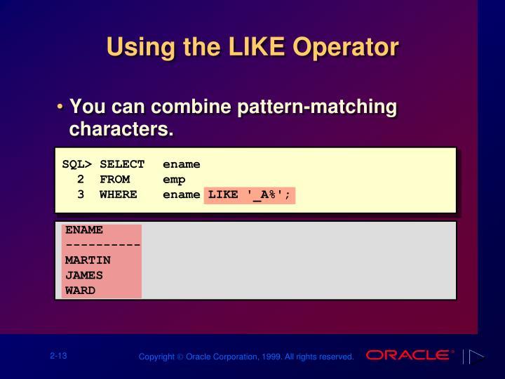 Using the LIKE Operator
