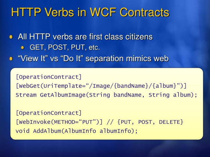 All HTTP verbs are first class citizens