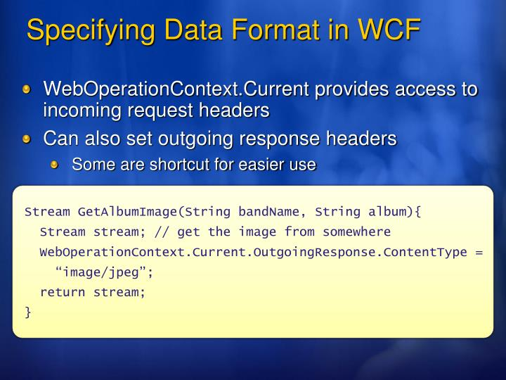 WebOperationContext.Current provides access to incoming request headers