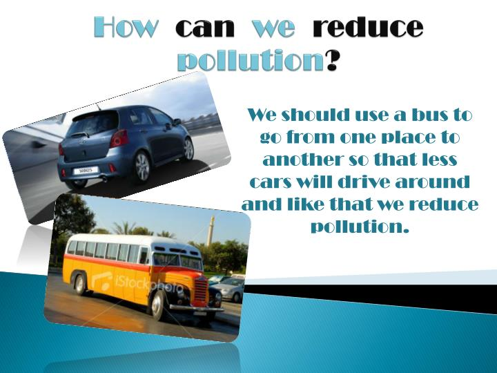 how can we reduce pollution n.