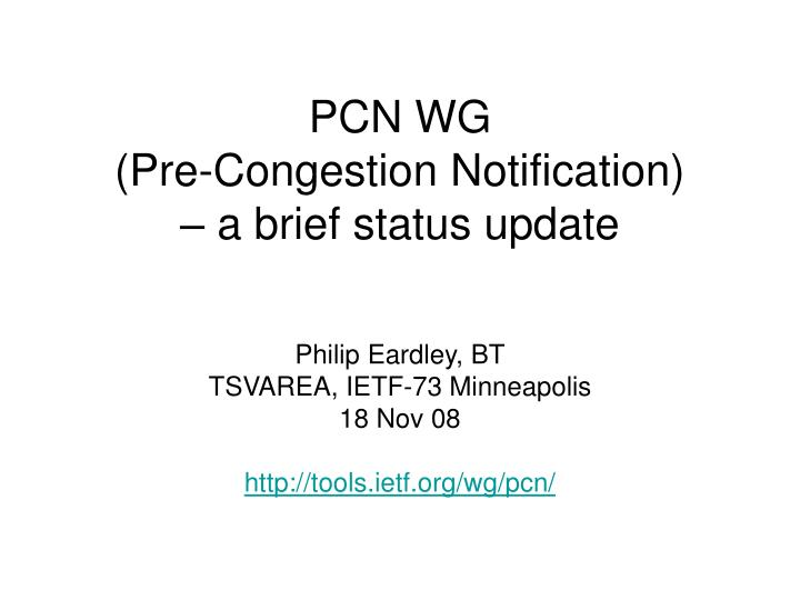 pcn wg pre congestion notification a brief status update n.