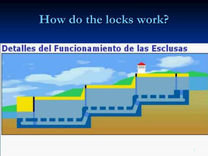 How do the locks work?