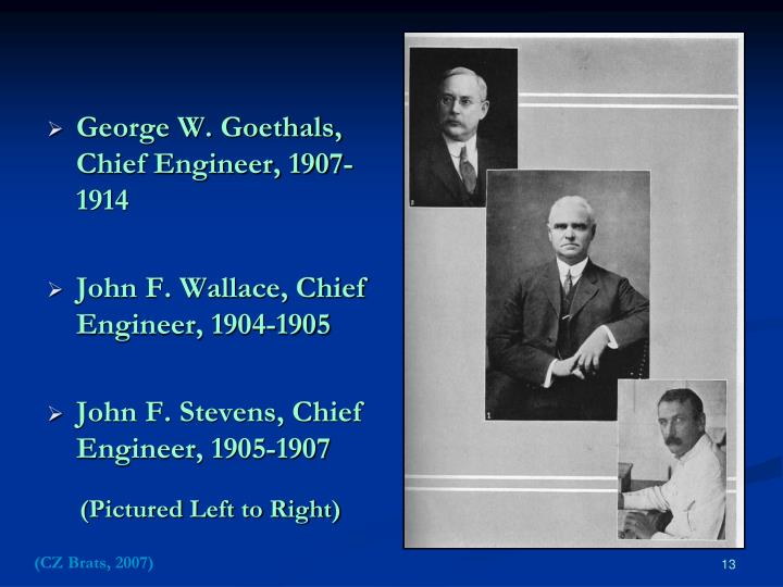 George W. Goethals, Chief Engineer, 1907-1914