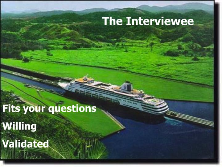 The Interviewee
