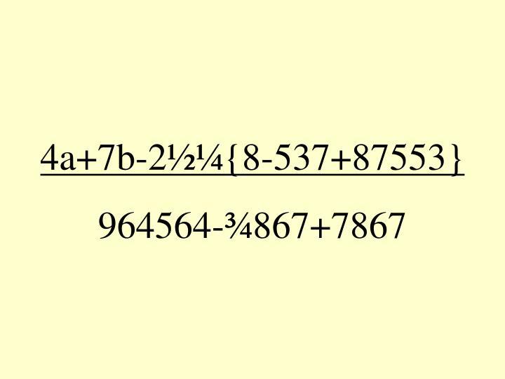 4a+7b-2