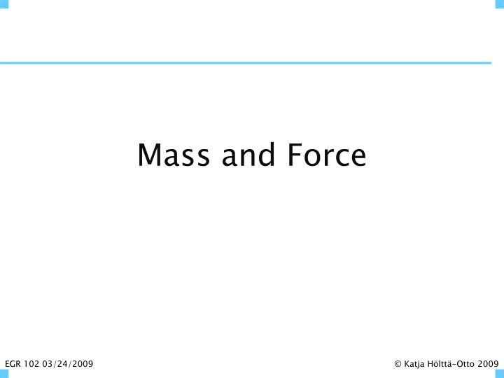 mass and force n.