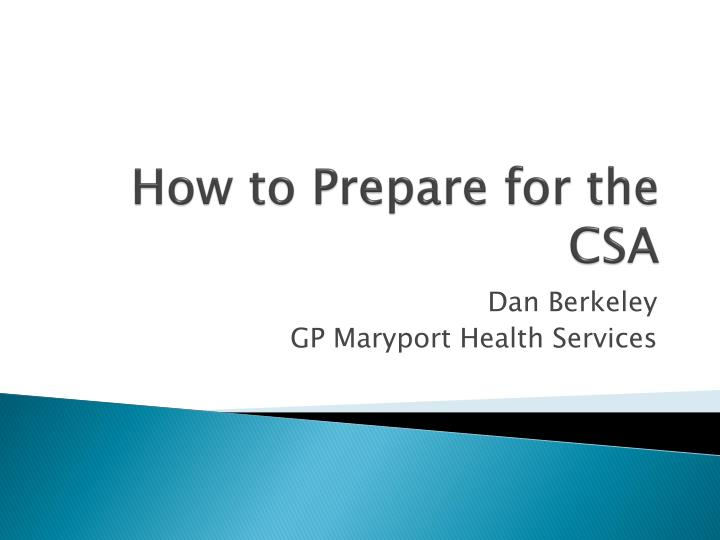 how to prepare for the csa n.
