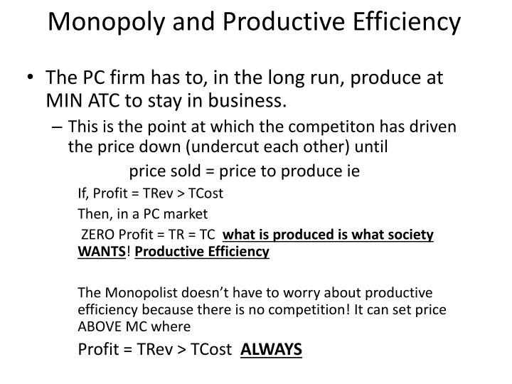 Monopoly and Productive Efficiency