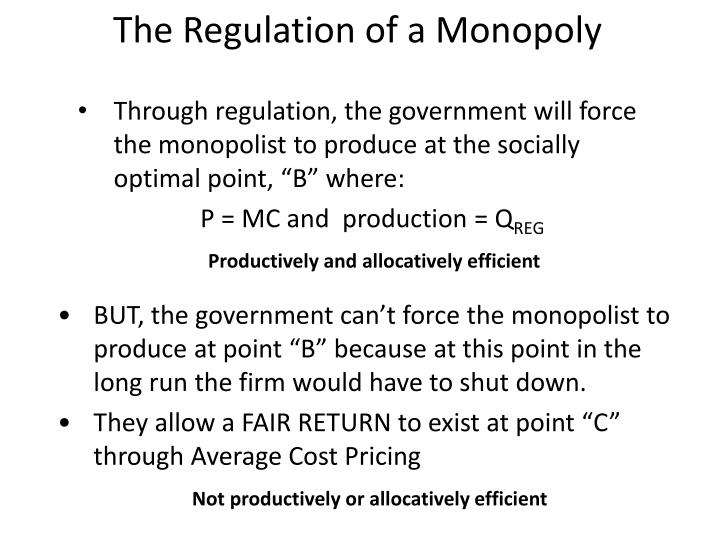 The Regulation of a Monopoly