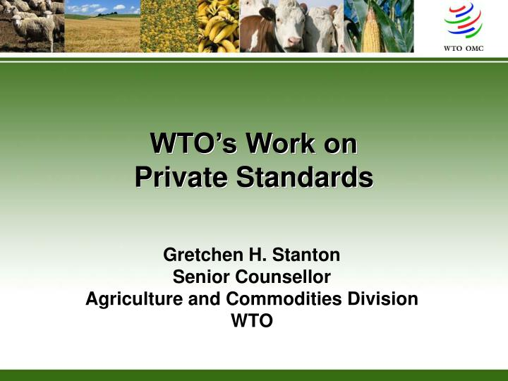 wto s work on private standards n.