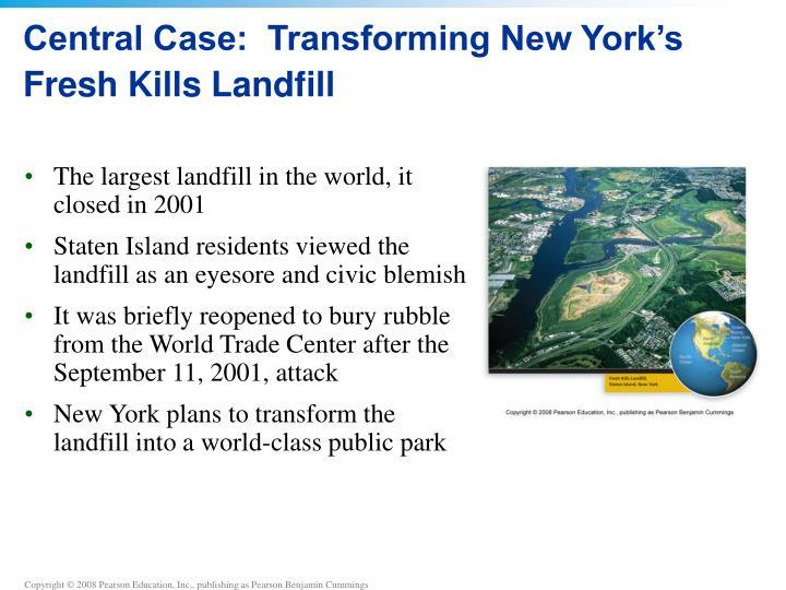 Central case transforming new york s fresh kills landfill