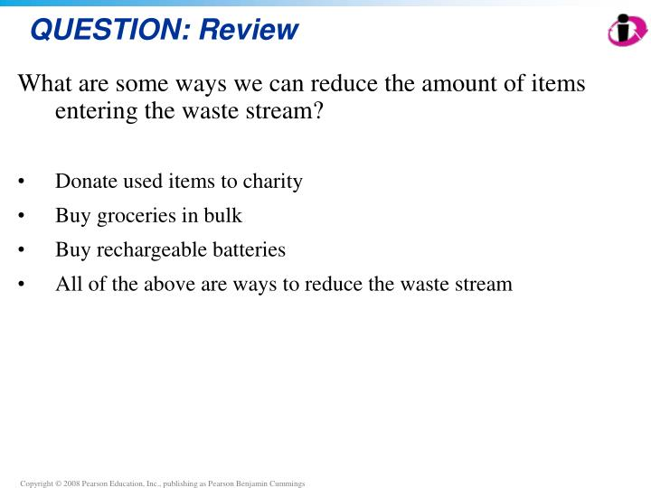 What are some ways we can reduce the amount of items entering the waste stream?