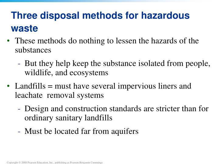 Three disposal methods for hazardous waste