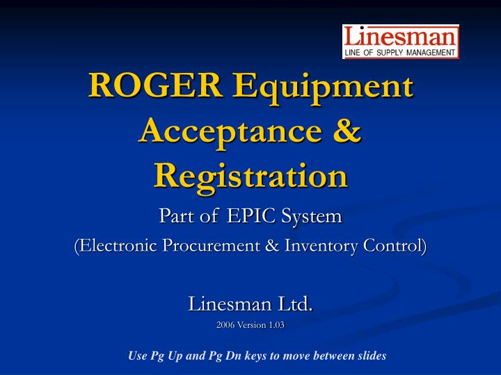 ROGER Equipment Acceptance & Registration