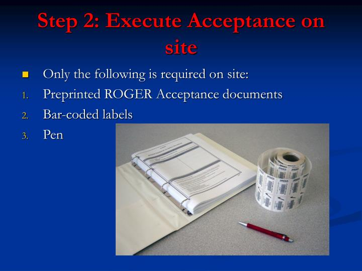 Step 2: Execute Acceptance on site