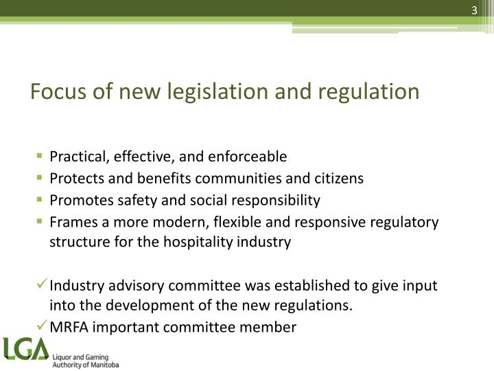 Focus of new legislation and regulation