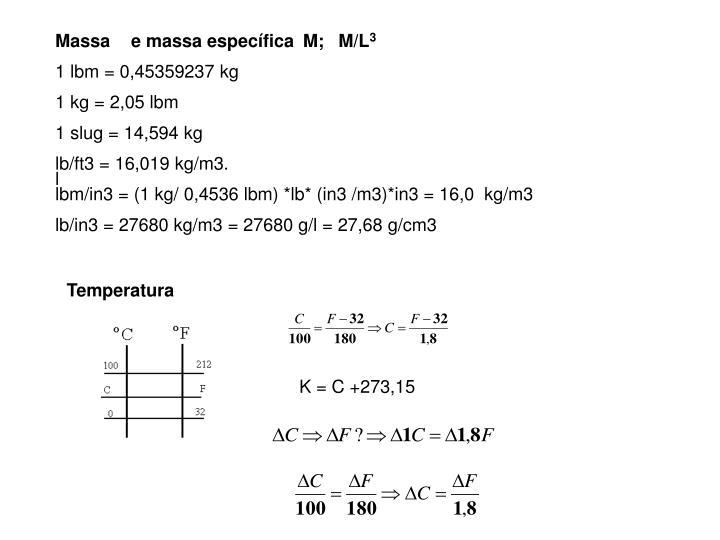 Massa e massa específica M;M/L